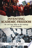 Inventing Academic Freedom, The 1968 Strax Affair at the University of New Brunswick by Peter C. Kent PDF