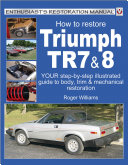 How to Restore Triumph TR7 and 8