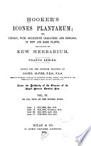 Hooker's Icones Plantarum, Or, Figures, with Descriptive Characters and Remarks, of New and Rare Plants, Selected from the Kew Herbarium