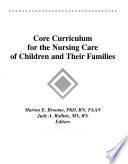 Core Curriculum for the Nursing Care of Children and Their Families