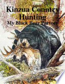 Kinzua Country Hunting   My Black Bear Partner