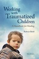 WORKING W TRAUMATIZED CHILDREN