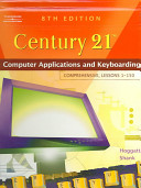 Century 21 Computer Applications and Keyboarding - Comprehensive, Lessons 1-150