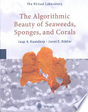 Read Online The Algorithmic Beauty of Seaweeds, Sponges and Corals For Free
