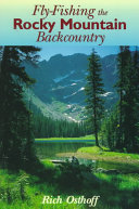 Fly-Fishing the Rocky Mountain Backcountry