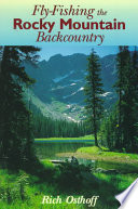 """Fly-Fishing the Rocky Mountain Backcountry"" by Rich Osthoff"