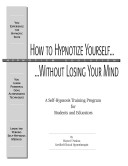 How to Hypnotize Yourself Without Losing Your Mind