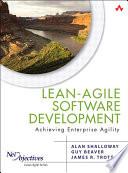 Lean-Agile Software Development  : Achieving Enterprise Agility