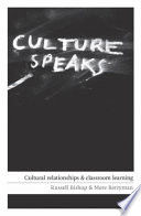 """Culture Speaks: Cultural Relationships and Classroom Learning"" by Russell Bishop, Mere Berryman"