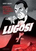 Pdf Bela Lugosi - Grandeur et décadence de l'immortel Dracula Telecharger