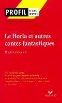 Profil - Maupassant (Guy de) : Le Horla et autres contes fantastiques