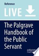 The Palgrave Handbook of the Public Servant