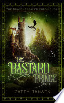 The Bastard Prince  Dragonspeaker Chronicles Book 1