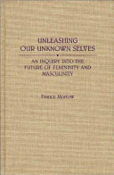 Unleashing Our Unknown Selves