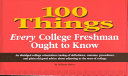 100 Things Every College Freshman Ought to Know