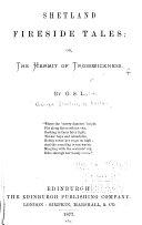 Shetland Fireside Tales  Or  The Hermit of Trosswickness