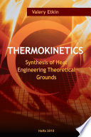 THERMOKINETICS (Synthesis of Heat Engineering Theoretical Grounds)
