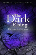 The Dark Is Rising  The Complete Sequence