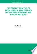Exploratory Analysis of Metallurgical Process Data with Neural Networks and Related Methods Book