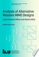 Analysis of Alternative Massive MIMO Designs