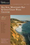 Explorer's Guide Big Sur, Monterey Bay & Gold Coast Wine Country: A Great Destination (Third Edition)