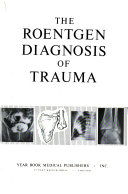 The Roentgen Diagnosis of Trauma