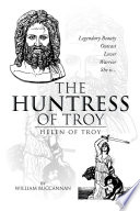 THE HUNTRESS OF TROY