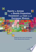 Equity In Access To Health Promotion Treatment And Care For All European Women