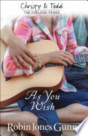 As You Wish (Christy and Todd: College Years Book #2) Read Online