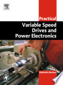 """""""Practical Variable Speed Drives and Power Electronics"""" by Malcolm Barnes"""