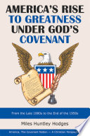 America S Rise To Greatness Under God S Covenant