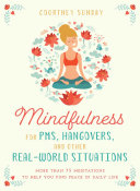 Mindfulness for PMS, Hangovers, and Other Real-World Situations Pdf/ePub eBook