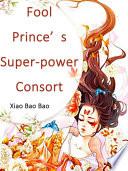 Fool Prince   s Super power Consort