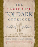 The Unofficial Poldark Cookbook