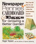 Newspaper, Pennies, Cardboard & Eggs--For Growing a Better Garden