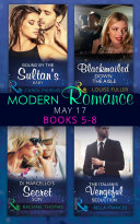 Modern Romance May 2017 Books 5     8  Bound by the Sultan s Baby   Blackmailed Down the Aisle   Di Marcello s Secret Son   The Italian s Vengeful Seduction