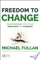 Freedom to Change  Four Strategies to Put Your Inner Drive into Overdrive