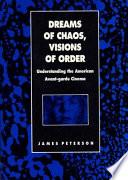 Dreams of Chaos, Visions of Order