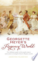 Georgette Heyer s Regency World
