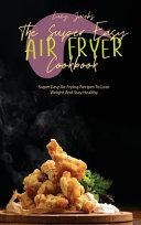 The Super Easy Air Fryer Cookbook Book PDF