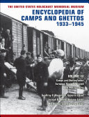 The United States Holocaust Memorial Museum Encyclopedia of Camps and Ghettos  1933   1945  Volume III
