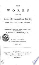 THE WORKS OF THE Rev  Dr  Jonathan Swift  DEAN OF ST  PATRICK   s  DUBLIN  ARRANGED  REVISED  AND CORRECTED  WITH NOTES  By THOMAS SHERIDAN  A M