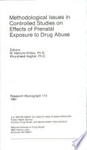 Methodological Issues in Controlled Studies on Effects of Prenatal Exposure to Drug Abuse