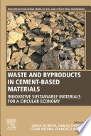 Waste and By Products in Cement Based Materials