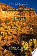 A Fé do Credo dos Apóstolos - Os Princípios Elementares de CRISTO