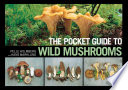 The Pocket Guide to Wild Mushrooms Book