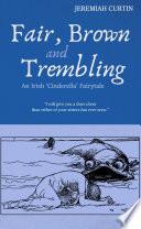 Fair  Brown and Trembling