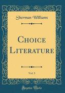 Choice Literature  Vol  3  Classic Reprint