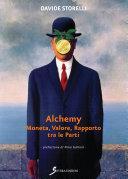 Alchemy Moneta, Valore, Rapporto tra le Parti