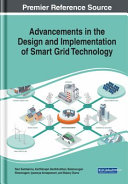 Advancements in the Design and Implementation of Smart Grid Technology